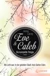 Eve  Caleb - Die Komplette Trilogie