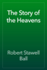 Robert Stawell Ball - The Story of the Heavens artwork