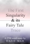 The First Singularity And Its Fairy Tale Trace