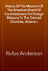 Rufus Anderson - History Of The Missions Of The American Board Of Commissioners For Foreign Missions To The Oriental Churches, Volume I. artwork