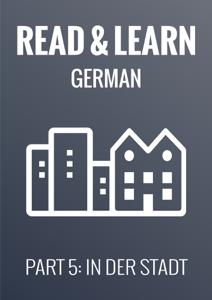 Read & Learn German - Deutsch lernen - Part 5: In der Stadt Libro Cover