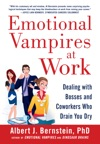 Emotional Vampires At Work Dealing With Bosses And Coworkers Who Drain You Dry