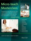 Micro-teach Masterclass Preparing And Delivering Your Micro-teach For The Award In Education And Training And For Interviews In Teaching Interactive Edition
