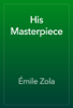 Émile Zola - His Masterpiece artwork