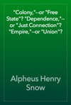 Colony--or Free State Dependence--or Just Connection Empire--or Union