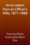 Army Letters From An Officers Wife 1871-1888