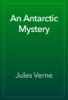 Jules Verne - An Antarctic Mystery ilustraciГіn