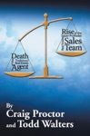 Death Of The Traditional Real Estate Agent Rise Of The Super-Profitable Real Estate Sales Team