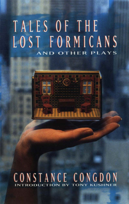 Tales of the Lost Formicans and Other Plays - Constance Congdon book
