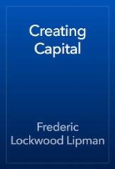 Creating Capital