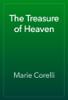 Marie Corelli - The Treasure of Heaven artwork