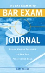 The Bar Exam Mind Bar Exam Journal Guided Writing Exercises To Help You Pass The Bar Exam