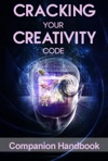 Cracking Your Creativity Code Companion Handbook