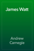 Andrew Carnegie - James Watt 插圖