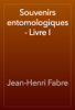 Jean-Henri Fabre - Souvenirs entomologiques - Livre I illustration