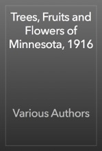 Trees, Fruits And Flowers Of Minnesota, 1916