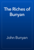 John Bunyan - The Riches of Bunyan artwork