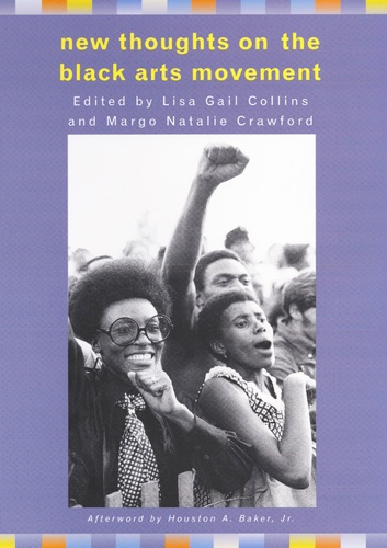 Lisa Gail Collins - New Thoughts on the Black Arts Movement