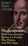 Shakespeare With Introductory Matter On Poetry The Drama And The Stage By ST Coleridge