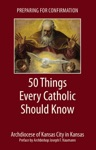 Preparing For Confirmation 50 Things Every Catholic Should Know