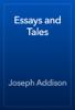 Joseph Addison - Essays and Tales artwork