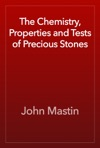 The Chemistry Properties And Tests Of Precious Stones