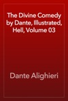 The Divine Comedy By Dante Illustrated Hell Volume 03