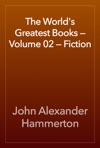 The Worlds Greatest Books  Volume 02  Fiction