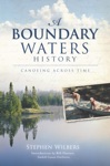 A Boundary Waters History Canoeing Across Time