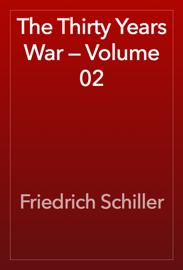 The Thirty Years War — Volume 02