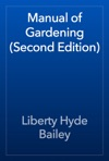 Manual Of Gardening Second Edition