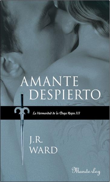 Amante despierto (La Hermandad de la Daga Negra III) - J.R. Ward book cover