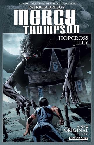 Patricia Briggs, Rik Hoskin & Tom Garcia - Patricia Briggs' Mercy Thompson: Hopcross Jilly Collection