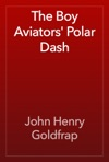 The Boy Aviators Polar Dash