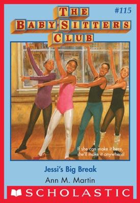 Jessi's Big Break (The Baby-Sitters Club #115)