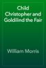 William Morris - Child Christopher and Goldilind the Fair artwork