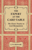 The Expert At the Card Table - The Classi...