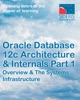 Oracle Database 12c Architecture & Internals Part 1 Overview & The Systems Infrastructure