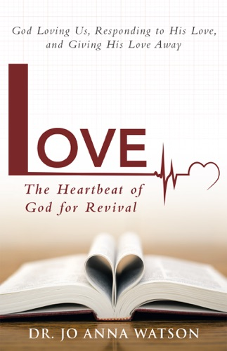 Dr. Jo Anna Watson - Love the Heartbeat of God for Revival