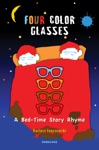 Four Color Glasses A Bed-Time Story Rhyme