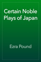 Certain Noble Plays of Japan