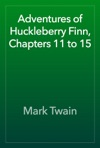 Adventures Of Huckleberry Finn Chapters 11 To 15