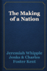 Jeremiah Whipple Jenks & Charles Foster Kent - The Making of a Nation artwork