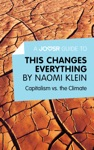 A Joosr Guide To This Changes Everything By Naomi Klein