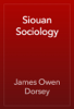 James Owen Dorsey - Siouan Sociology artwork