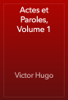 Victor Hugo - Actes et Paroles, Volume 1 artwork