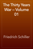Friedrich Schiller - The Thirty Years War — Volume 01 artwork