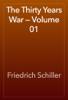 Friedrich Schiller - The Thirty Years War — Volume 01 artwork