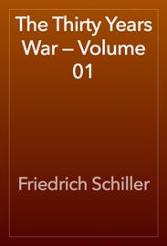 The Thirty Years War — Volume 01