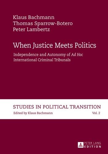 Klaus Bachmann - When Justice Meets Politics